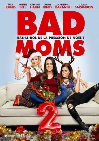 Affiche du Film Bad Moms 2 au Majestic Prima